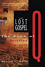 The Lost Gospel: The Book of Q and Christian…