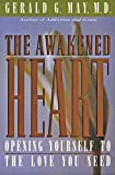 The awakened heart : opening yourself to the love you need