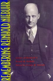 Remembering Reinhold Niebuhr : letters of…