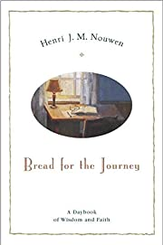 Bread for the Journey: A Daybook of Wisdom…