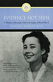 Evidence Not Seen: A Woman's Miraculous…