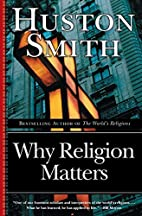 Why Religion Matters: The Fate of the Human…