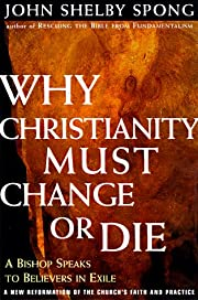 Why Christianity Must Change or Die: A…
