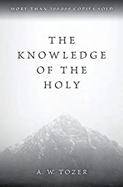 The Knowledge of the Holy: The Attributes of…