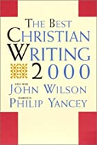 The Best Christian Writing 2000 by John…