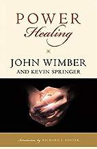 Power Healing by John Wimber