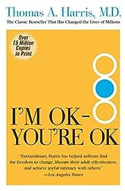 I'm OK, you're OK : the…