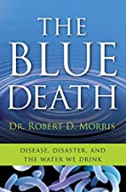 The Blue Death: The Intriguing Past and…