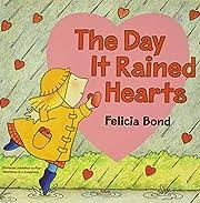 Day It Rained Hearts de Felicia Bond