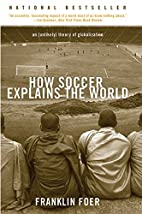How Soccer Explains the World: An Unlikely…