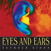 Eyes and Ears af Seymour Simon