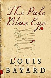 The Pale Blue Eye: A Novel por Louis Bayard
