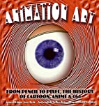 Animation Art: From Pencil to Pixel, the…