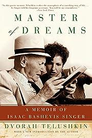 Master of Dreams: A Memoir of Isaac Bashevis…