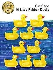 10 Little Rubber Ducks av Eric Carle
