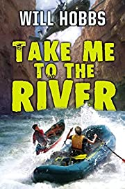 Take Me to the River af Will Hobbs
