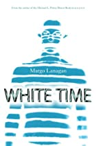 White Time by Margo Lanagan