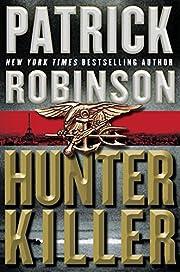 Hunter Killer de Patrick Robinson