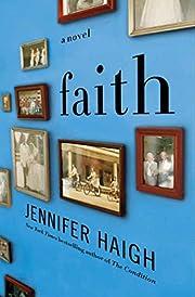 Faith: A Novel von Jennifer Haigh