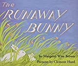 The Runaway Bunny (1942) (Book) written by Margaret Wise Brown; illustrated by Clement Hurd