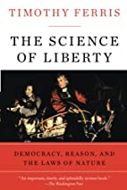 The Science of Liberty: Democracy, Reason,…