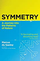 Symmetry: A Journey into the Patterns of Nature by Marcus du Sautoy