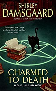 Charmed to Death (Ophelia & Abby, Book 2) by…