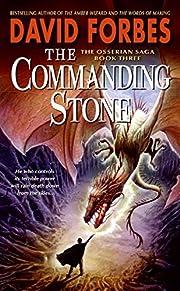 The Commanding Stone: The Osserian Saga:…