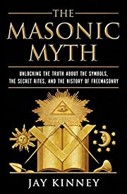 The Masonic Myth: Unlocking the Truth About…