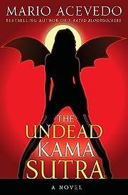 The Undead Kama Sutra por Mario Acevedo