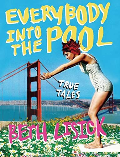 Everybody into the Pool: True Tales, Lisick, Beth