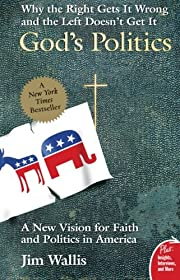 God's Politics: Why the Right Gets It Wrong…