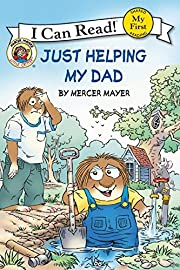Little Critter: Just Helping My Dad (My…