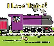 I Love Trains! por Philemon Sturges