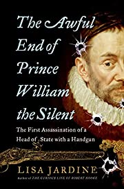 The Awful End of Prince William the Silent:…