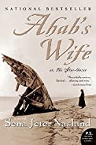 Ahab's Wife: Or, The Star-gazer: A…