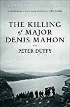 The Killing of Major Denis Mahon by Peter…