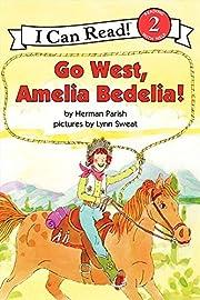 Go West, Amelia Bedelia! (I Can Read Level…