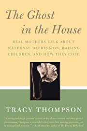 The Ghost in the House: Real Mothers Talk…