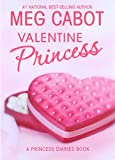 The Princess Diaries, Volume VII and 3/4: Valentine Princess (2006) (Book) written by Meg Cabot