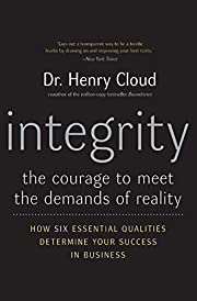 Integrity: The Courage to Meet the Demands…