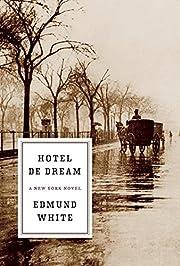 Hotel de Dream: A New York Novel av Edmund…