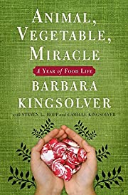 Animal, Vegetable, Miracle: A Year of Food…
