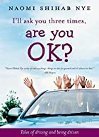 I'll Ask You Three Times, Are You OK?: Tales…