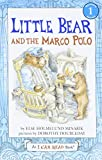 Little Bear and the Marco Polo / by Else Holmelund Minarik ; pictures by Dorothy Doubleday