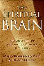 The Spiritual Brain: A Neuroscientist's Case…