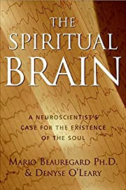 The Spiritual Brain: A Neuroscientist's Case…