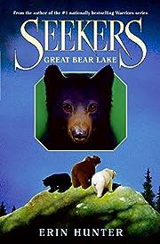 Seekers #2: Great Bear Lake af Erin Hunter