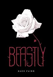 Beastly (Kendra Chronicles) de Alex Flinn