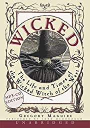 Wicked: The Life and Times of the Wicked…